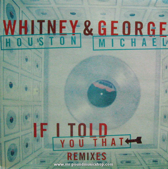 Whitney Houston & George Michael - If I Told You That (Remixes)