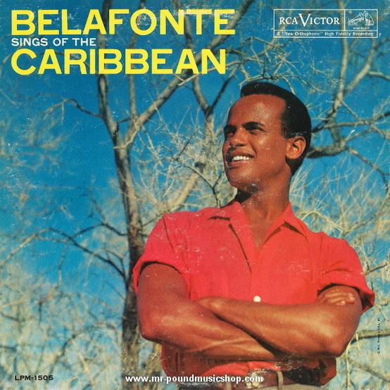 Harry Belafonte - Belafonte Sings Of The Caribbean