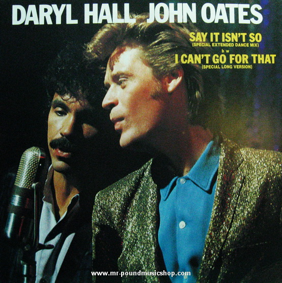 Daryl Hall & John Oates - Say It Isn't So / I Can't Go For That
