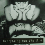 Everthing But The Girl - Don't Leave Me Behind