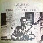B.B. King - Live in Cook Country Jail