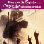 Prince and the Revolution - Let's Go Crazy / Take Me With U / Erotic City