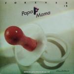 ฟอร์เอฟเวอร์ # 5 - Papa Mama / หัวใจเธอมีหรือเปล่า