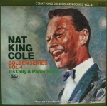 Nat King Cole - Golden Series Vol.4 / It's Only Paper Moon